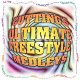 Cutting's Ultimate Freestyle Medley's